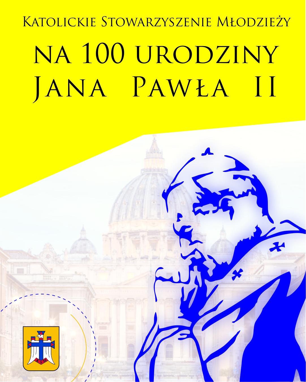 """KSMowskie """"Jestem Twój"""" na100. urodziny św.Jana Pawła II"""